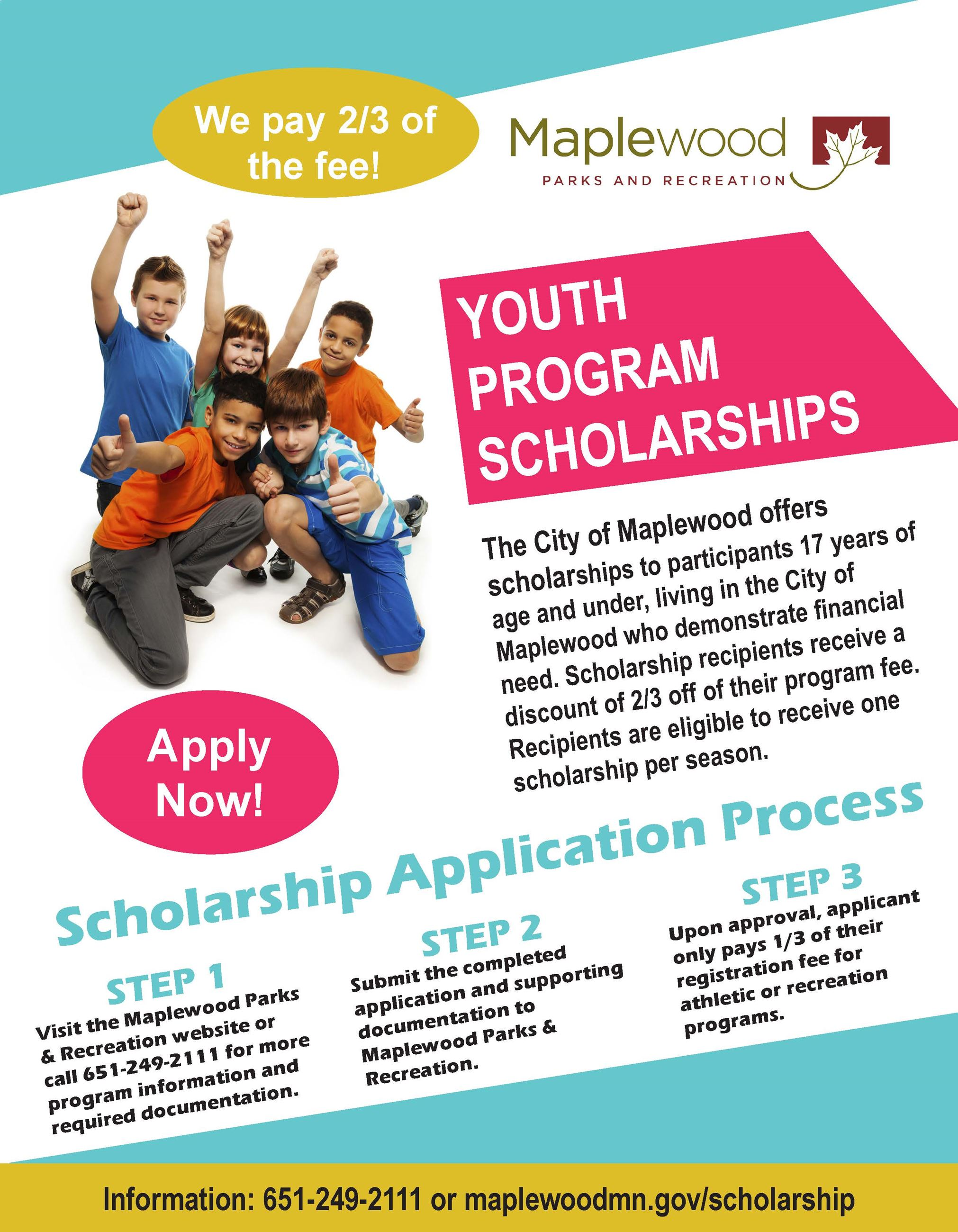 Maplewood Parks & Recreation offers scholarships to Maplewood youth who demonstrate financial need.